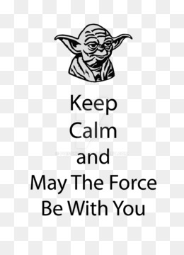 May The Force Be With You Png May The Force Be With You